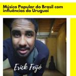 Música Popular Brasileira com influência do Uruguai